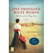 One Thousand White Women (20th Anniversary Edition): The Journals of May Dodd: A Novel, Paperback