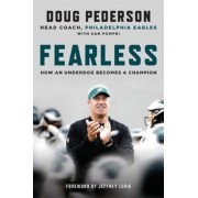 Fearless: How an Underdog Becomes a Champion, Hardcover