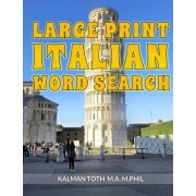Large Print Italian Word Search: 120 Fun Puzzles, Paperback/Kalman Toth M. a. M. Phil