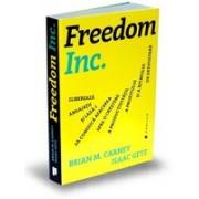 Freedom Inc. Eliberează angajații și lasă-i să conducă afacerea spre o creștere a productivității, a profitului și a ritmului de dezvoltare