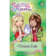 Secret Kingdom: Dream Dale by Rosie Banks