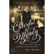 Cheerful Money: Me, My Family, and the Last Days of WASP Splendor, Paperback