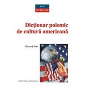 Dictionar polemic de cultura americana/Eduard Vlad