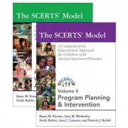 The SCERTS Model, Volume I & II: A Comprehensive Educational Approach for Children with Autism Spectrum Disorders