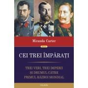 Cei trei imparati. Trei veri, trei imperii si drumul catre Primul Razboi Mondial (eBook)