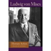 Human Action: A Treatise on Economics/Ludwig Von Mises
