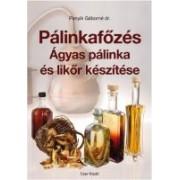 Pálinkafőzés: Ágyas pálinka és likőr készítése
