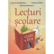 Lecturi scolare - Clasa a 3-a - Violeta Teodorescu Cornelia Pirjol Aretina Nicolescu