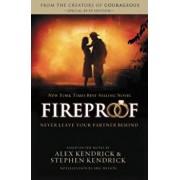 Fireproof, Paperback/Alex Kendrick