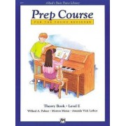 Alfred's Basic Piano Prep Course Theory, Bk E by Willard A Palmer