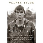 Chasing the Light Writing Directing and Surviving Platoon Midnight Express Scarface Salvador and the Movie Game par Oliver Stone