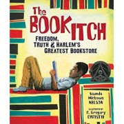 The Book Itch: Freedom, Truth & Harlem's Greatest Bookstore, Hardcover/Vaunda Micheaux Nelson