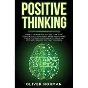 Positive Thinking: Harness the Power of Self-Talk to Increase Confidence, Help your Energy, and Be Happy. Change Your Attitude with Emoti, Paperback/Oliver Norman