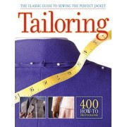 Tailoring: The Classic Guide to Sewing the Perfect Jacket, Paperback