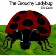 The Grouchy Ladybug, Hardcover/Eric Carle