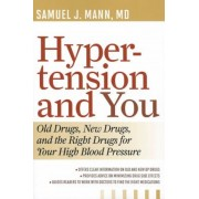 Hypertension and You: Old Drugs, New Drugs, and the Right Drugs for Your High Blood Pressure, Paperback
