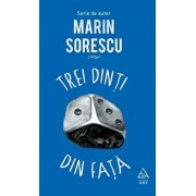 Trei dinti din fata/Marin Sorescu