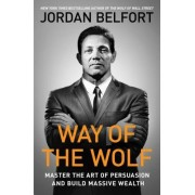The Way of the Wolf: How to Use the Straight Line Selling Program to Become a Master Closer