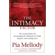 The Intimacy Factor: The Ground Rules for Overcoming the Obstacles to Truth, Respect, and Lasting Love, Paperback