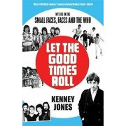 Let The Good Times Roll. My Life in Small Faces, Faces and The Who, Paperback/Kenney Jones