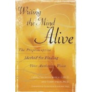 Writing the Mind Alive: The Proprioceptive Method for Finding Your Authentic Voice, Paperback