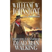 Dead Man Walking, Paperback/William W. Johnstone