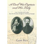 A Civil War Captain and His Lady: Love, Courtship, and Combat from Fort Donelson Through the Vicksburg Campaign, Hardcover