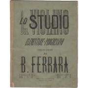 Lo Studio del Violino elementare e progressivo in cui si comprendono esercizi e composizioni di diversi autori. Libro 4°. Fr. 10 FERRARA, Bernardo (1