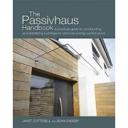 The Passivhaus Handbook by Adam Dadeby & Janet Cotterell