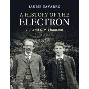 History of the Electron. J. J. and G. P. Thomson, Paperback/Dr Jaume Navarro