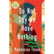 Do Not Say We Have Nothing, Hardcover