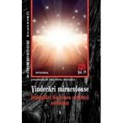 Vindecari miraculoase. Intamplari din lumea credintei adevarate/Boerescu Dan-Silviu