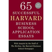 65 Successful Harvard Business School Application Essays, Second Edition: With Analysis by the Staff of the Harbus, the Harvard Business School Newspa, Paperback