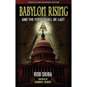 Babylon Rising (Updated and Expanded): And the First Shall Be Last, Paperback
