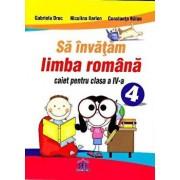 Sa invatam limba romana. Caiet pentru clasa a IV-a/Gabriela Droc, Niculina Ilarion, Constanta Balan