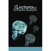 Five Lectures on Psycho-Analysis, Paperback/Sigmund Freud