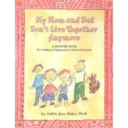 My Mom and Dad Don't Live Together Anymore: A Drawing Book for Children of Separated or Divorced Parents, Paperback