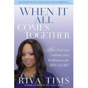 When It All Comes Together: How God Can Redeem Your Brokenness for His Glory, Paperback