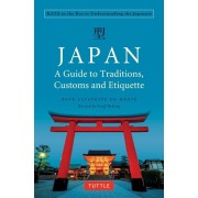 Japan: A Guide to Traditions, Customs and Etiquette: Kata as the Key to Understanding the Japanese, Paperback