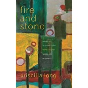 Fire and Stone: Where Do We Come From' What Are We' Where Are We Going', Paperback/Priscilla Long
