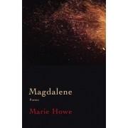Magdalene: Poems, Hardcover/Marie Howe