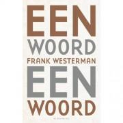 Een woord een woord - Frank Westerman