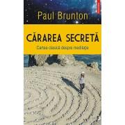 Cararea secreta. Cartea clasica despre meditatie (eBook)