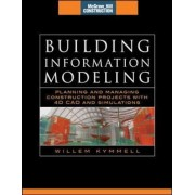 Building Information Modeling: Planning and Managing Construction Projects with 4D CAD and Simulations (McGraw-Hill Construction Series): Planning and, Hardcover