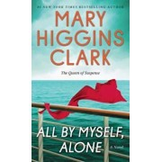 All by Myself, Alone, Paperback/Mary Higgins Clark