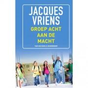 Groep 8 aan de macht - Jacques Vriens
