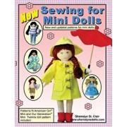 Sewing for Mini Dolls: New and Updated Patterns for Mini Dolls, Paperback/Sherralyn St Clair