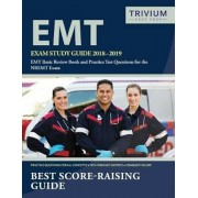 EMT Exam Study Guide 2018-2019: EMT Basic Review Book and Practice Test Questions for the Nremt Exam, Paperback
