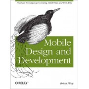 Mobile design and development - practical concepts and techniques for creating mobile sites and web apps