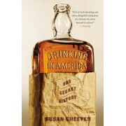 Drinking in America: Our Secret History, Paperback